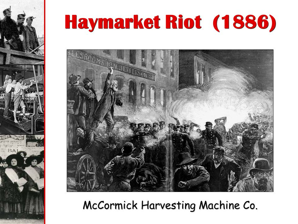Haymarket Riot (1886) McCormick Harvesting Machine Co.