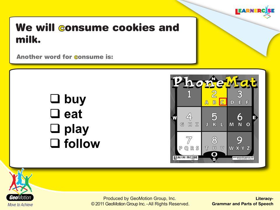  buy  eat  play  follow