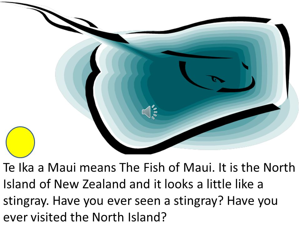 When Maui came back, the fish was now a jagged mass of valleys and mountains.