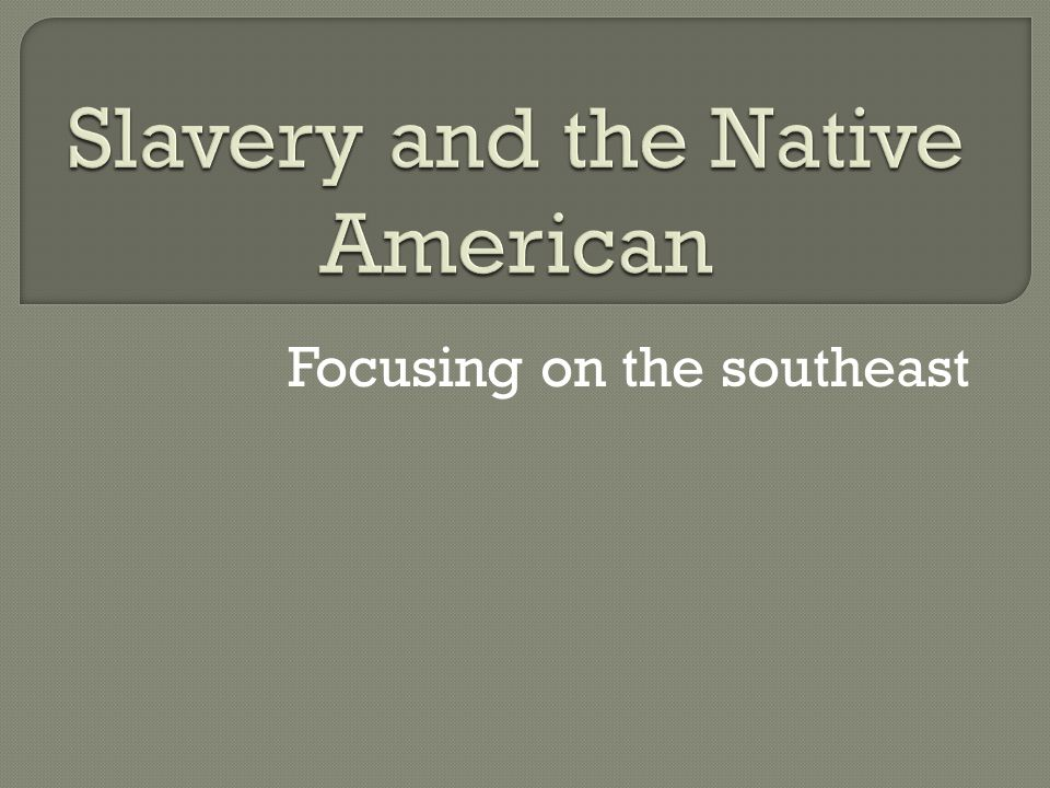  After around 1620-22 Indian slavery began to grow  Official population figures often did not include Native Americans e.g.