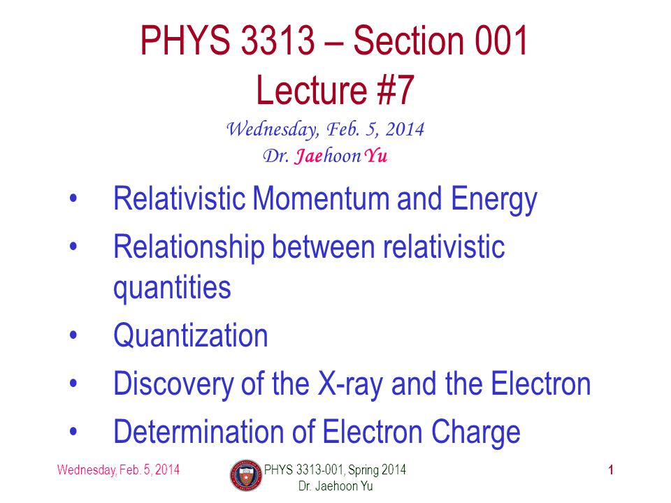 1 PHYS 3313 – Section 001 Lecture #7 Wednesday, Feb.