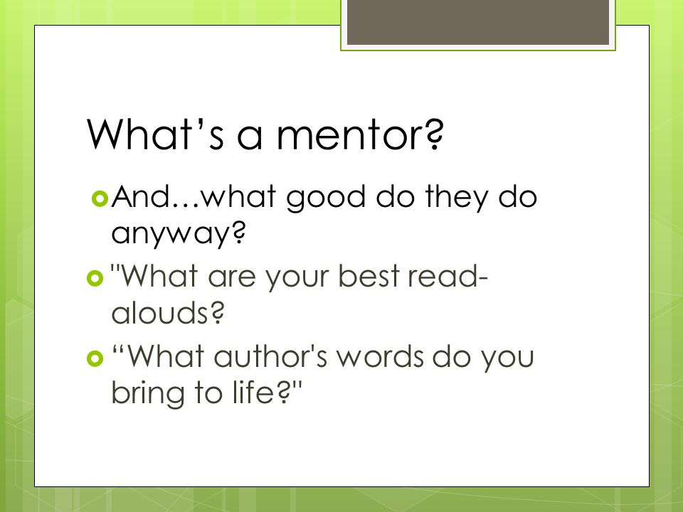 What's a mentor.  And…what good do they do anyway.
