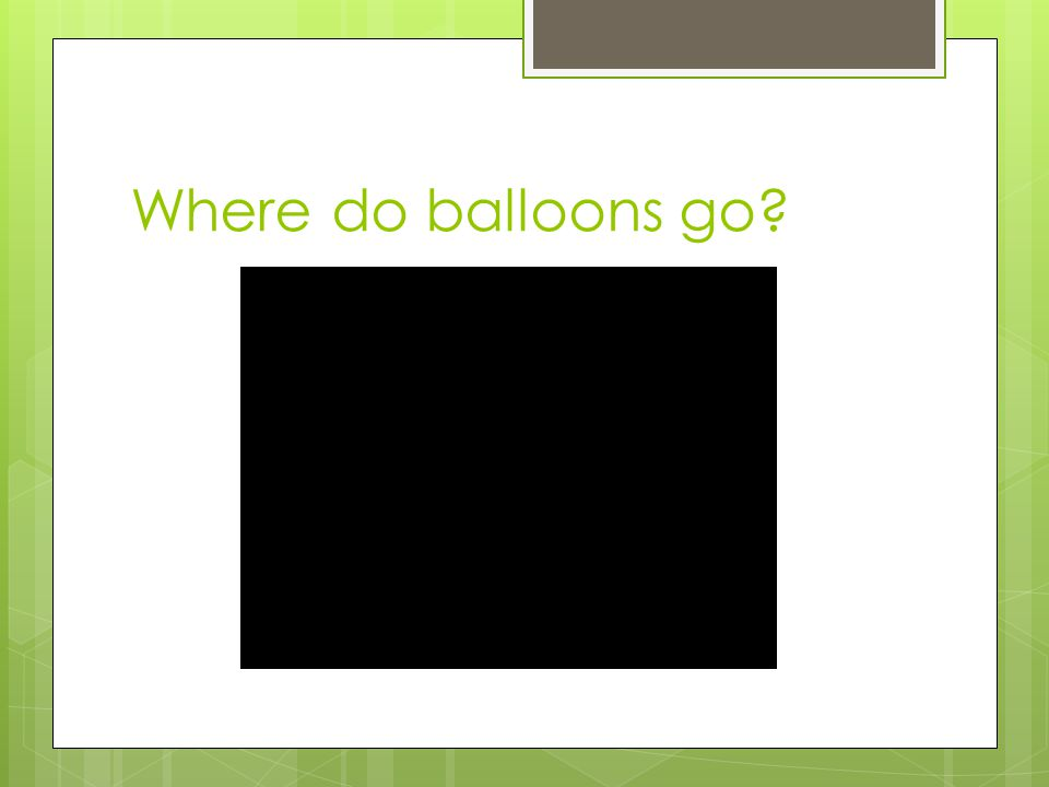 Where do balloons go