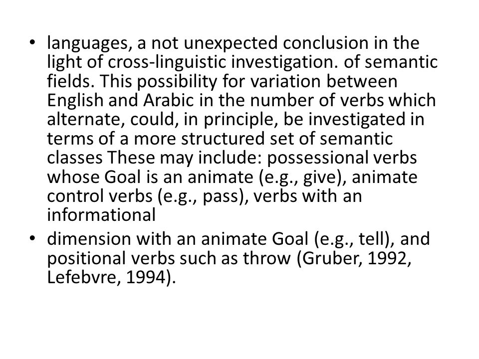 languages, a not unexpected conclusion in the light of cross-linguistic investigation.