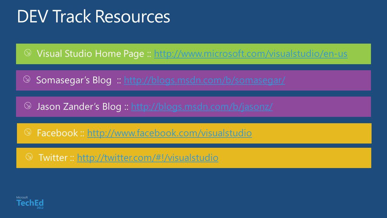 Visual Studio Home Page :: http://www.microsoft.com/visualstudio/en-ushttp://www.microsoft.com/visualstudio/en-us Jason Zander's Blog :: http://blogs.msdn.com/b/jasonz/http://blogs.msdn.com/b/jasonz/ Facebook :: http://www.facebook.com/visualstudiohttp://www.facebook.com/visualstudio Twitter :: http://twitter.com/#!/visualstudiohttp://twitter.com/#!/visualstudio Somasegar's Blog :: http://blogs.msdn.com/b/somasegar/http://blogs.msdn.com/b/somasegar/