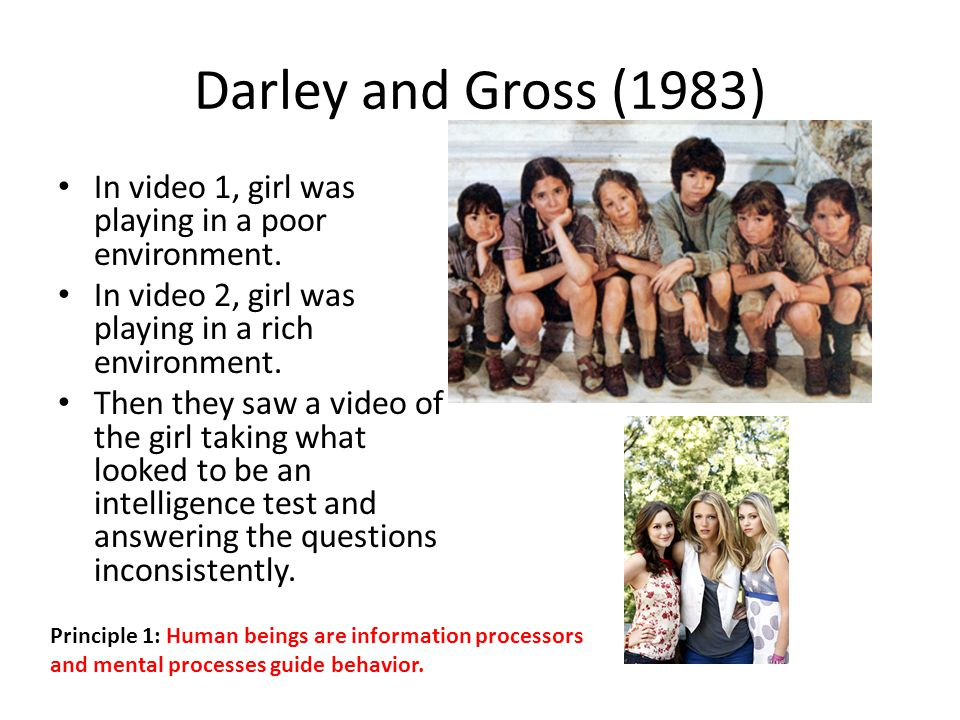 Darley and Gross (1983) In video 1, girl was playing in a poor environment.