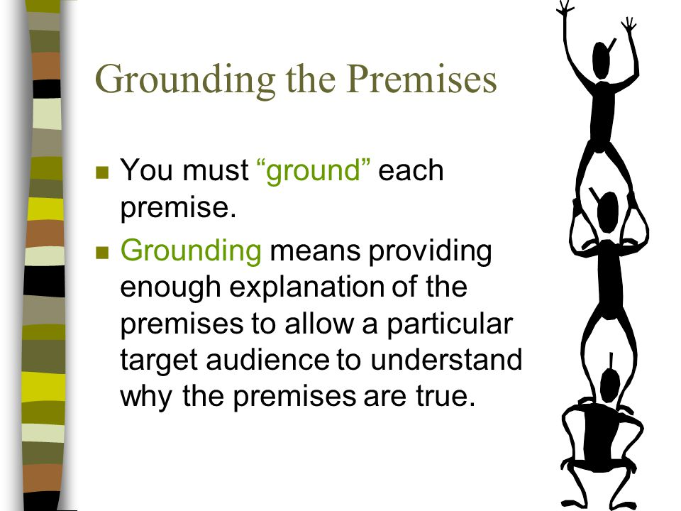 Grounding the Premises n You must ground each premise.