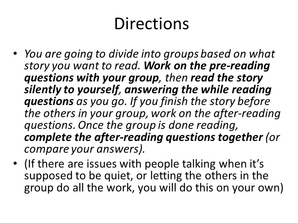 Directions You are going to divide into groups based on what story you want to read.