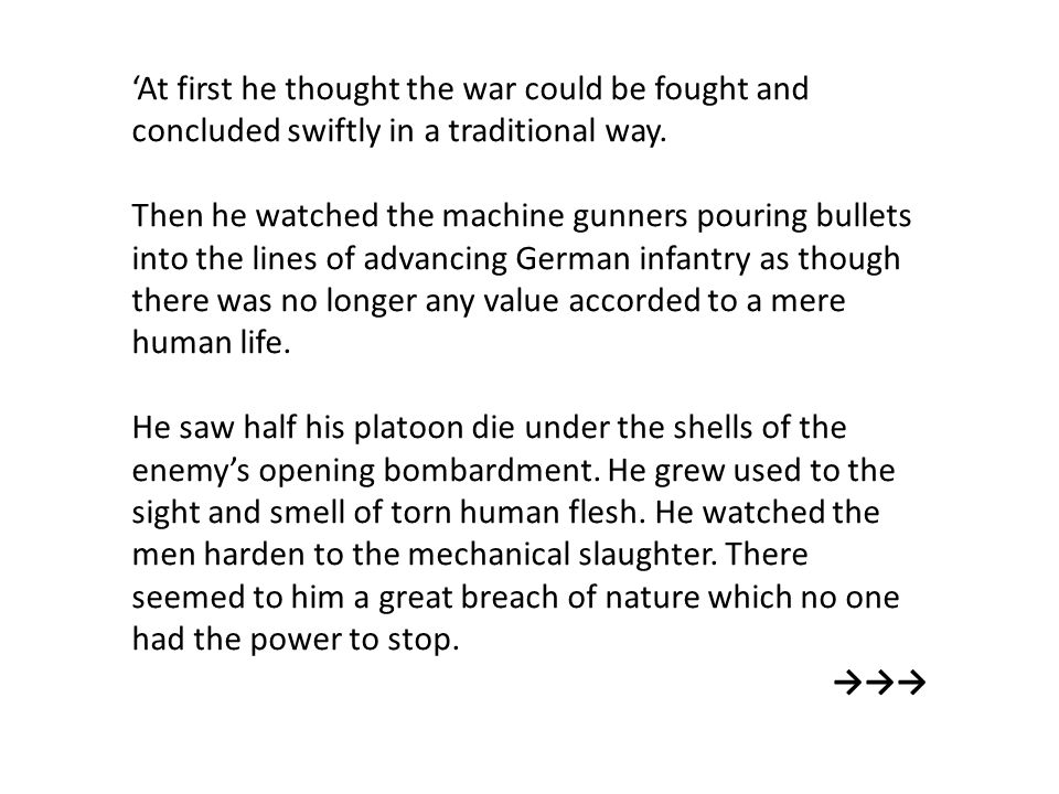 'At first he thought the war could be fought and concluded swiftly in a traditional way.