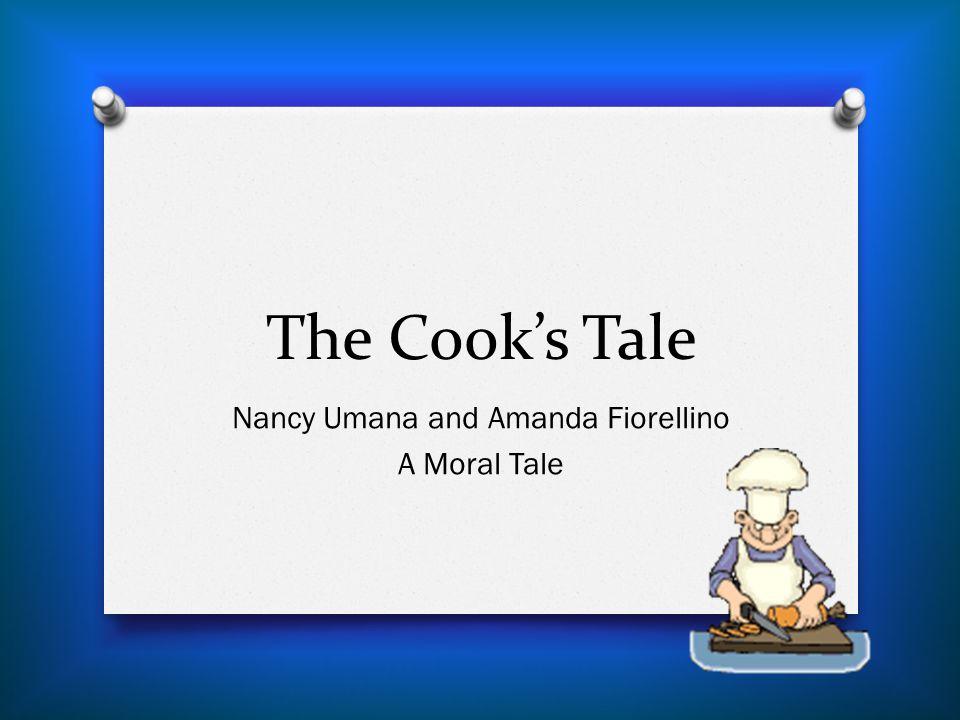 The Cook's Tale Nancy Umana and Amanda Fiorellino A Moral Tale