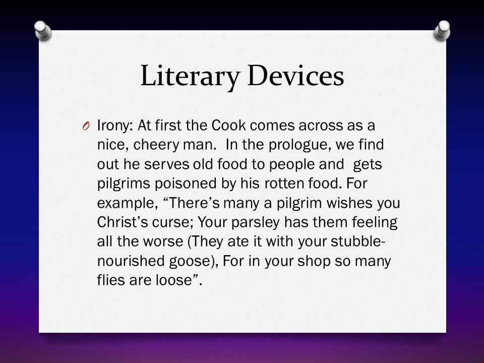 Literary Devices O Irony: At first the Cook comes across as a nice, cheery man.