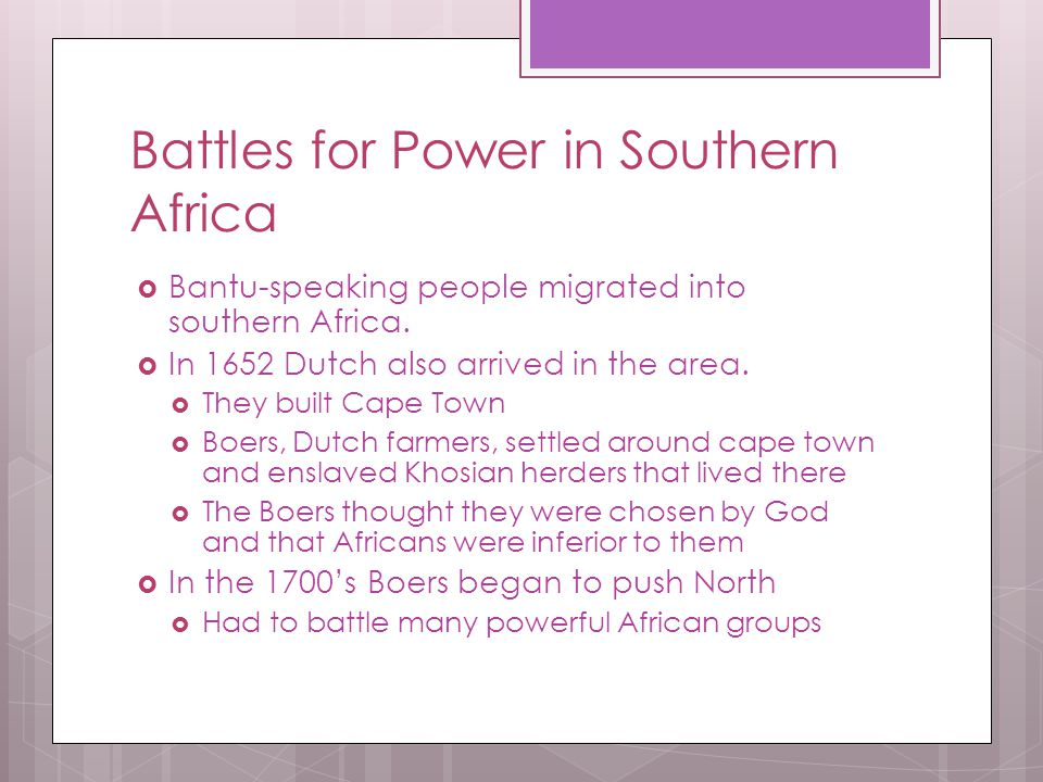 Battles for Power in Southern Africa  Bantu-speaking people migrated into southern Africa.