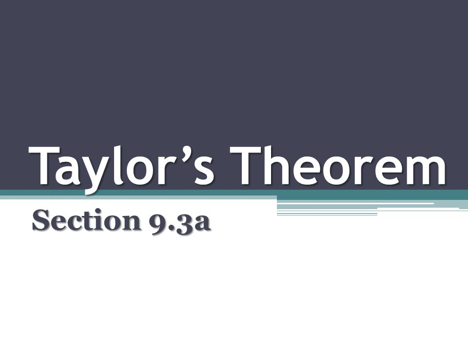 Taylor's Theorem Section 9.3a