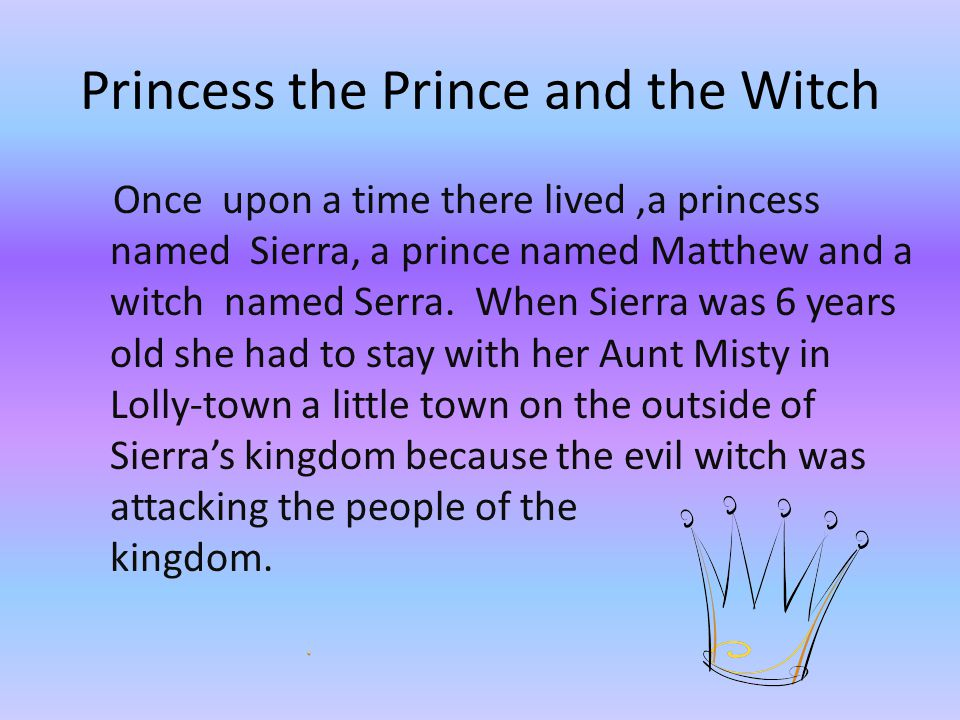 The Princess, the Prince, and the Witch By Caty Britt