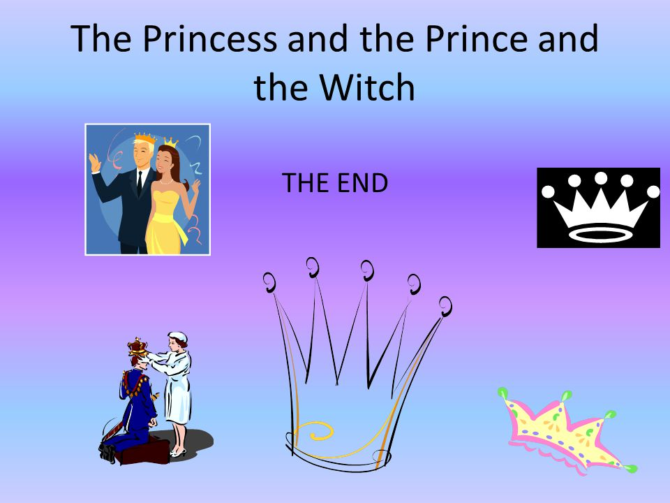 The Princess and the Prince and the Witch THE END
