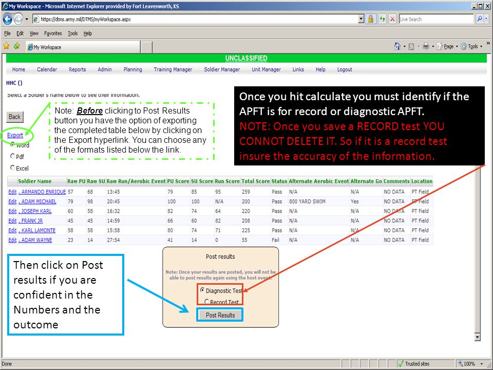 Once you hit calculate you must identify if the APFT is for record or diagnostic APFT. NOTE: Once you save a RECORD test YOU CONNOT DELETE IT. So if i