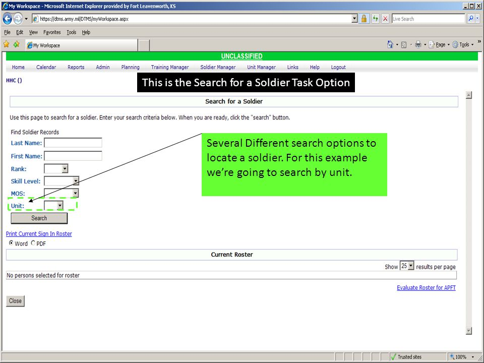 This is the Search for a Soldier Task Option Several Different search options to locate a soldier. For this example we're going to search by unit.