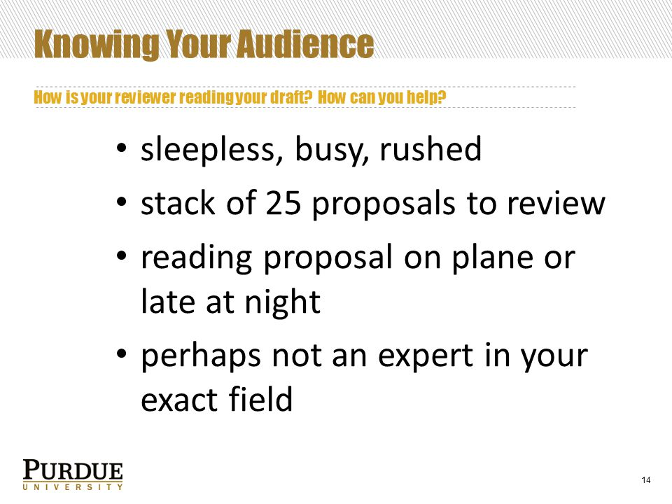 14 Knowing Your Audience How is your reviewer reading your draft.