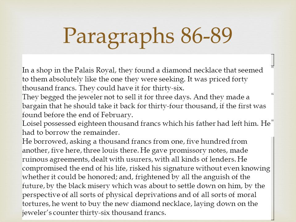  In a shop in the Palais Royal, they found a diamond necklace that seemed to them absolutely like the one they were seeking. It was priced forty thou