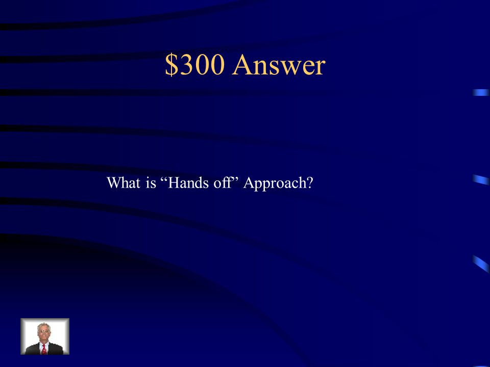 $300 Question from Enlightenment – DAILY DOUBLE Adam Smith argued that this was the best way For the government to regulate the economy