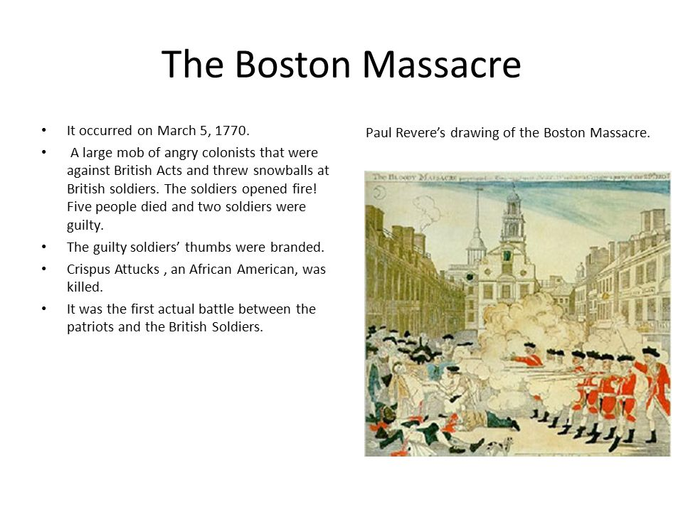 The Boston Massacre It occurred on March 5, 1770.