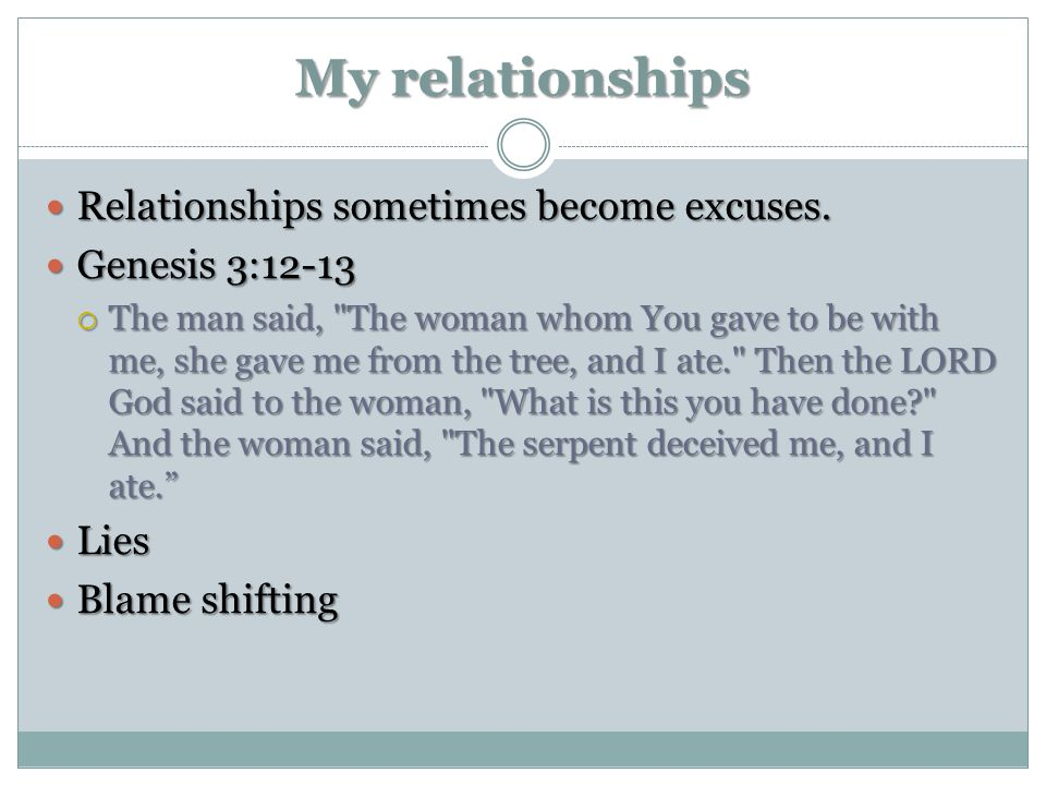 My relationships Relationships sometimes become excuses.