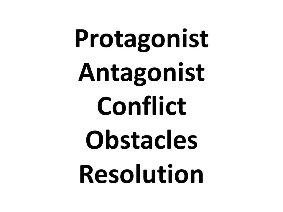 Protagonist Antagonist Conflict Obstacles Resolution