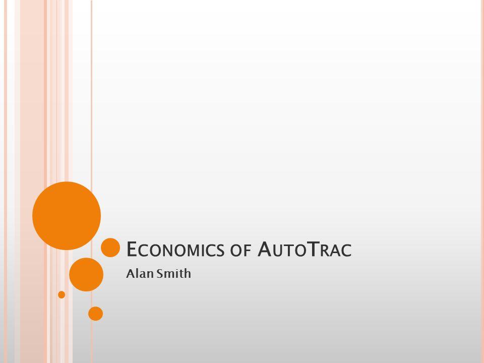 E CONOMICS OF A UTO T RAC Alan Smith