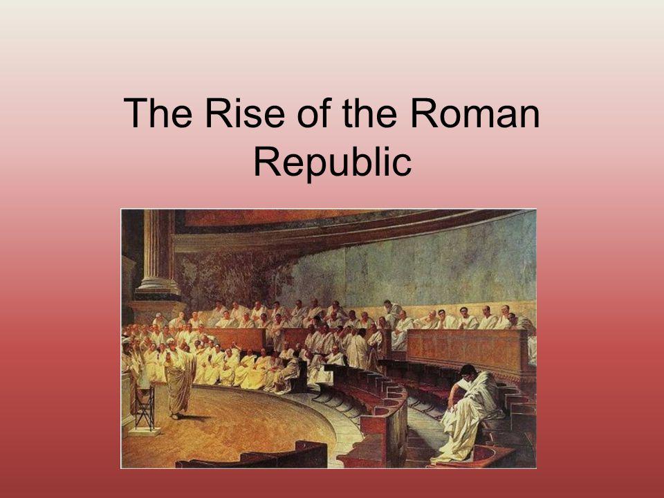 The Rise of the Roman Republic