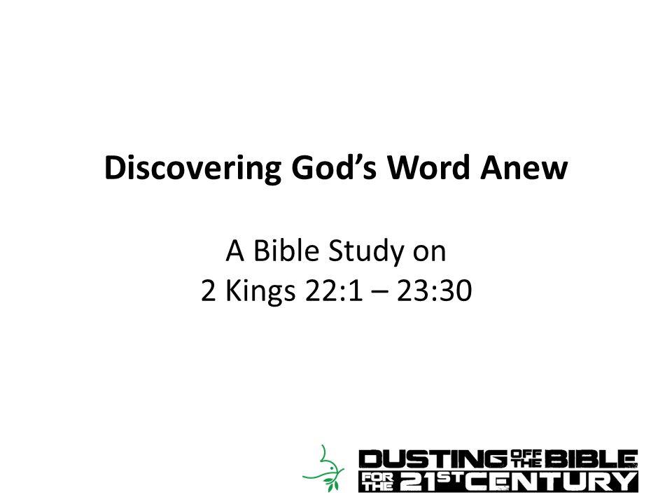 2 Kings 22:1 – 23:30 D.The prophetess Huldah is consulted (22:14-20) Words regarding Jerusalem (vv.
