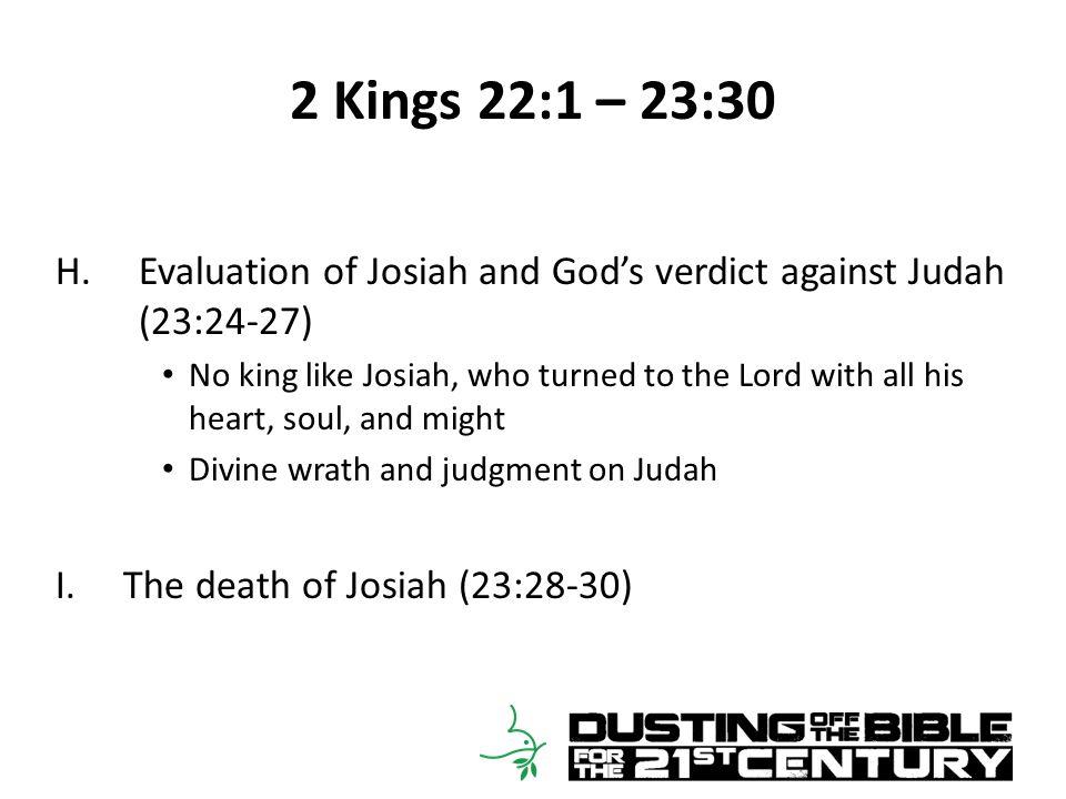 2 Kings 22:1 – 23:30 H.