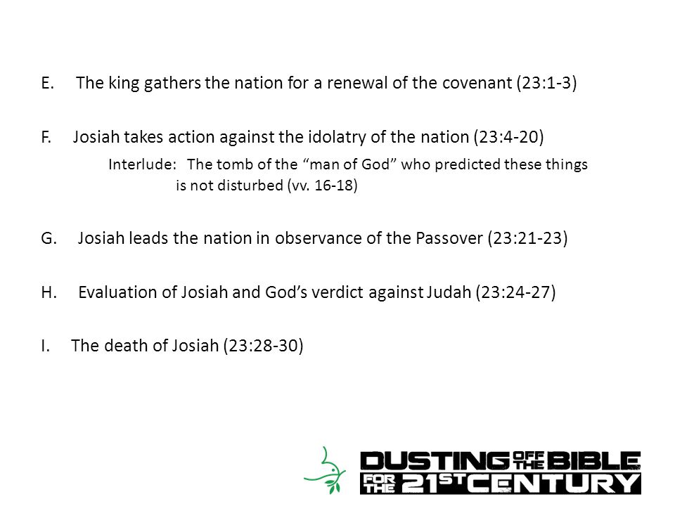2 Kings 22:1 – 23:30 E. The king gathers the nation for a renewal of the covenant (23:1-3)