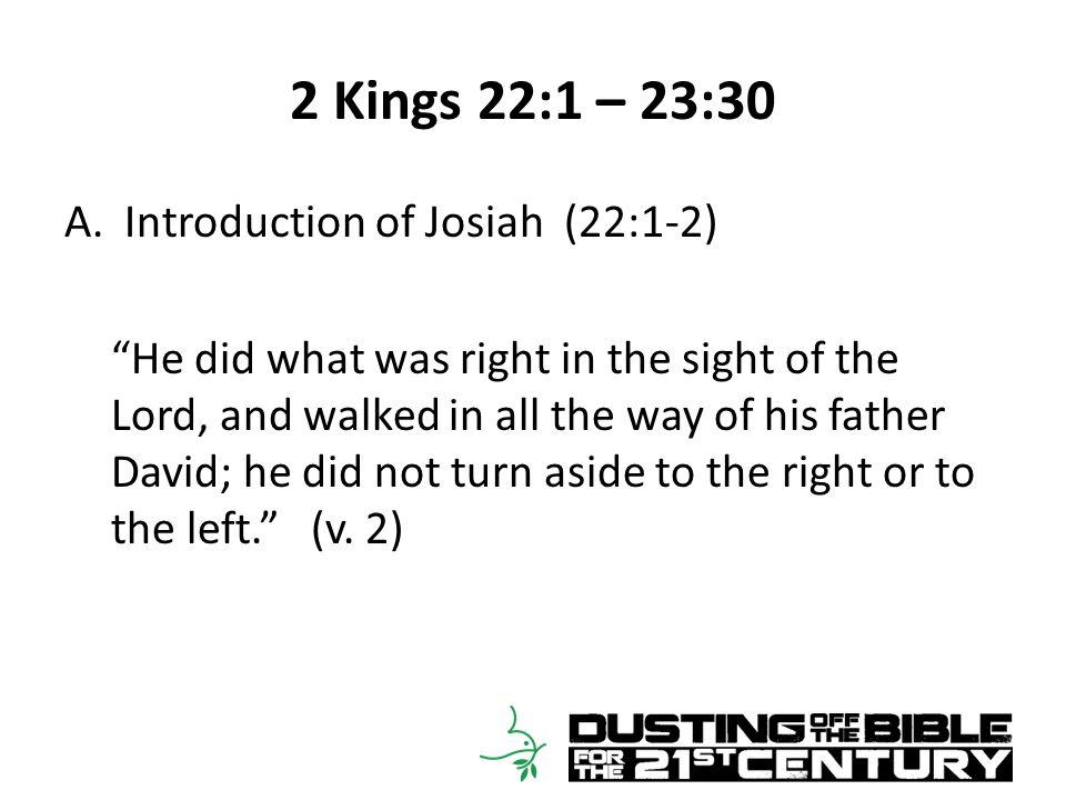 2 Kings 22:1 – 23:30 B.