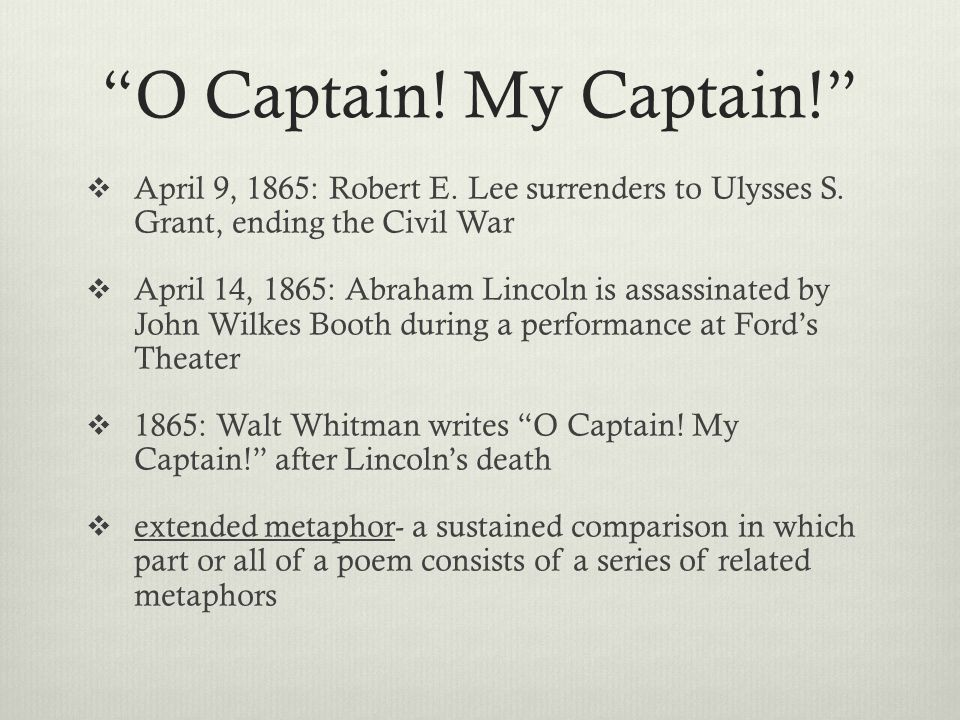 O Captain. My Captain!  April 9, 1865: Robert E.