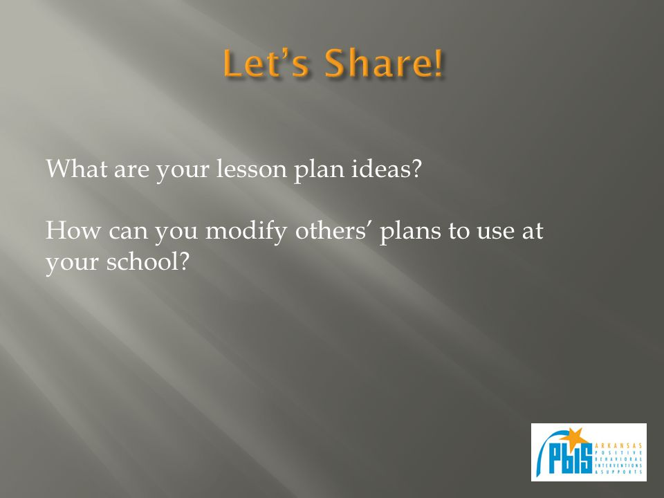 What are your lesson plan ideas How can you modify others' plans to use at your school