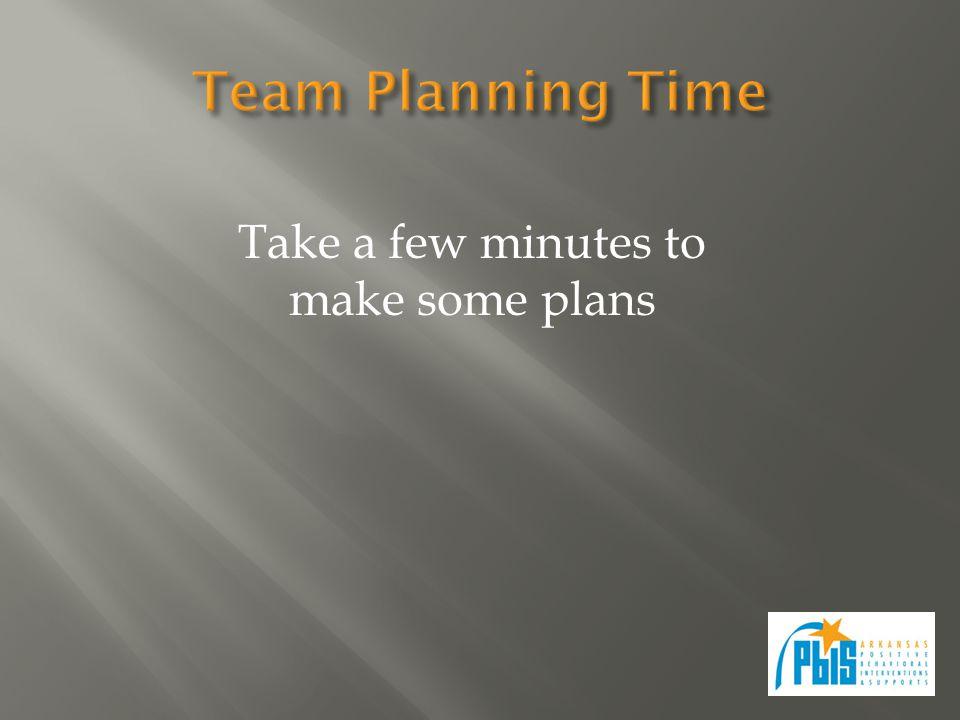 Take a few minutes to make some plans