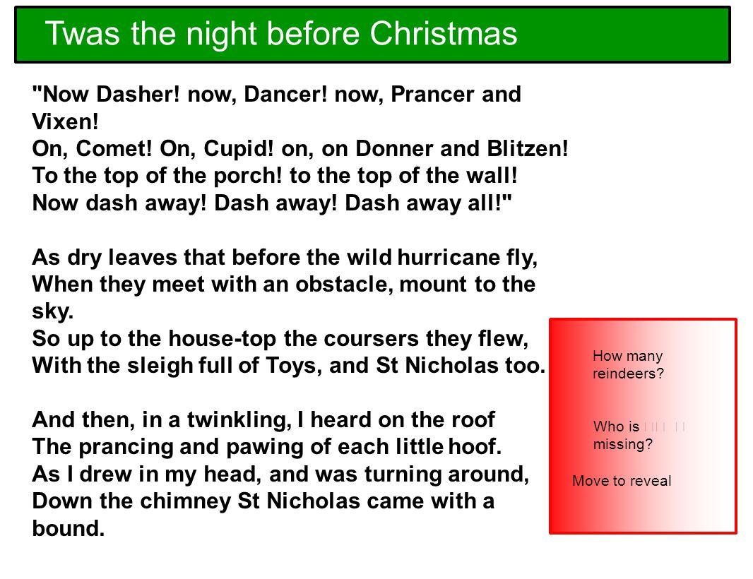 7 Now Dasher. now, Dancer. now, Prancer and Vixen.