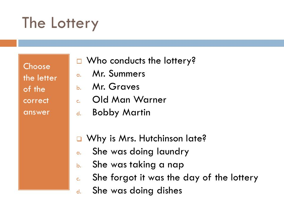 The Lottery  Who draws the marked piece of paper during the first lottery.