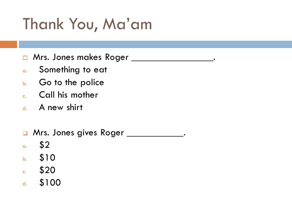 Thank You, Ma'am  What personal things do we find out about Roger from this story.
