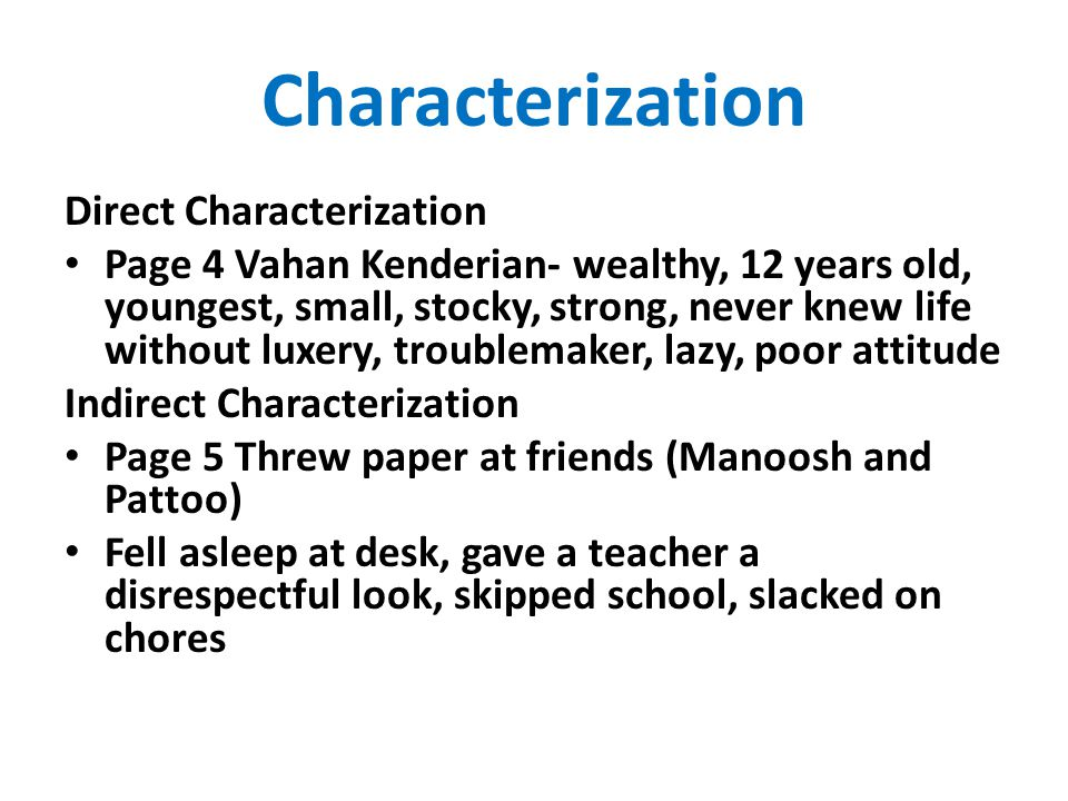 Characterization Direct Characterization Page 4 Vahan Kenderian- wealthy, 12 years old, youngest, small, stocky, strong, never knew life without luxer