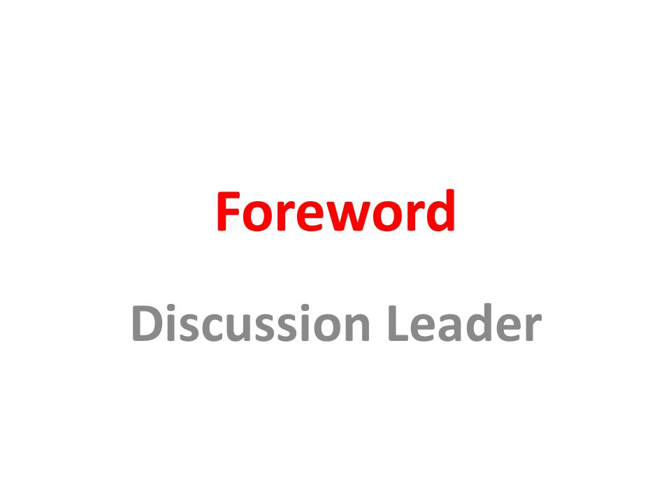 Foreword Discussion Leader