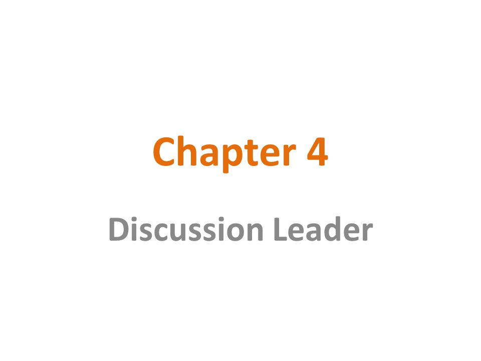 Chapter 4 Discussion Leader