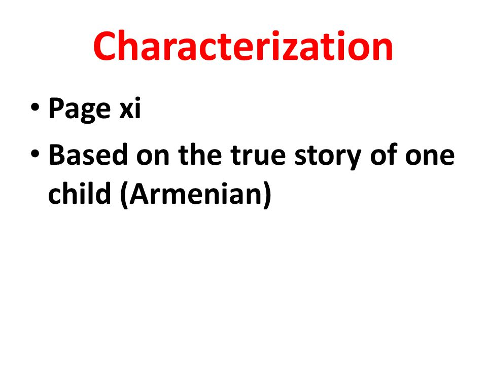 Characterization Page xi Based on the true story of one child (Armenian)