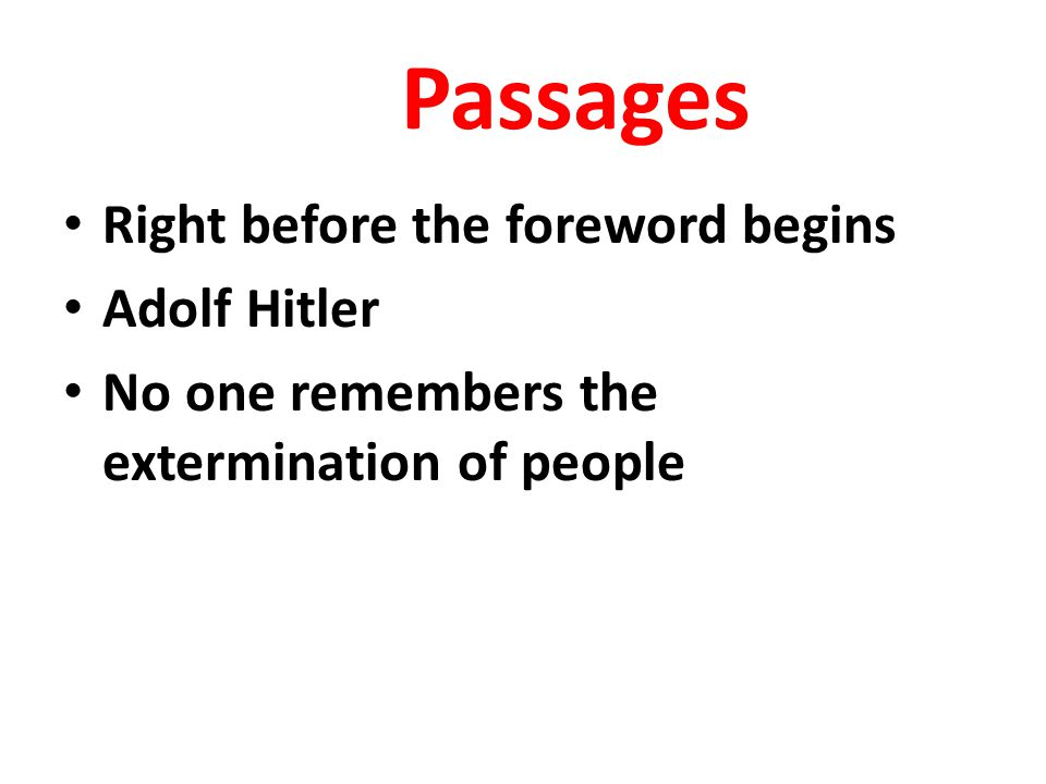 Passages Right before the foreword begins Adolf Hitler No one remembers the extermination of people