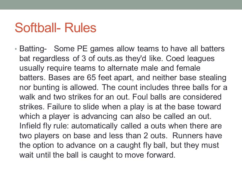 Softball – Primary Offensive objective: score runs and avoid outs.