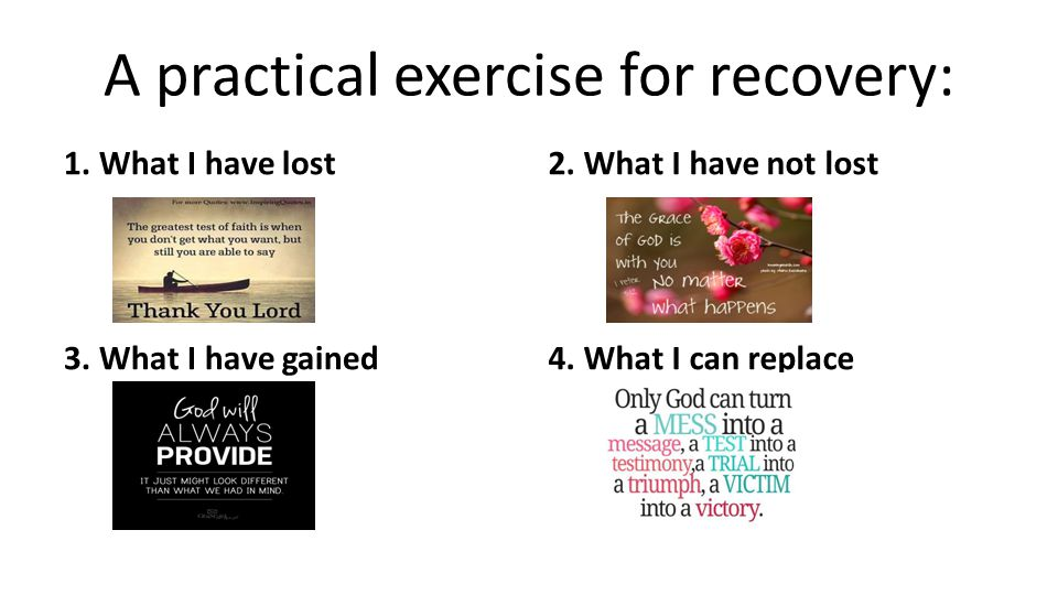 A practical exercise for recovery: 1. What I have lost 3.