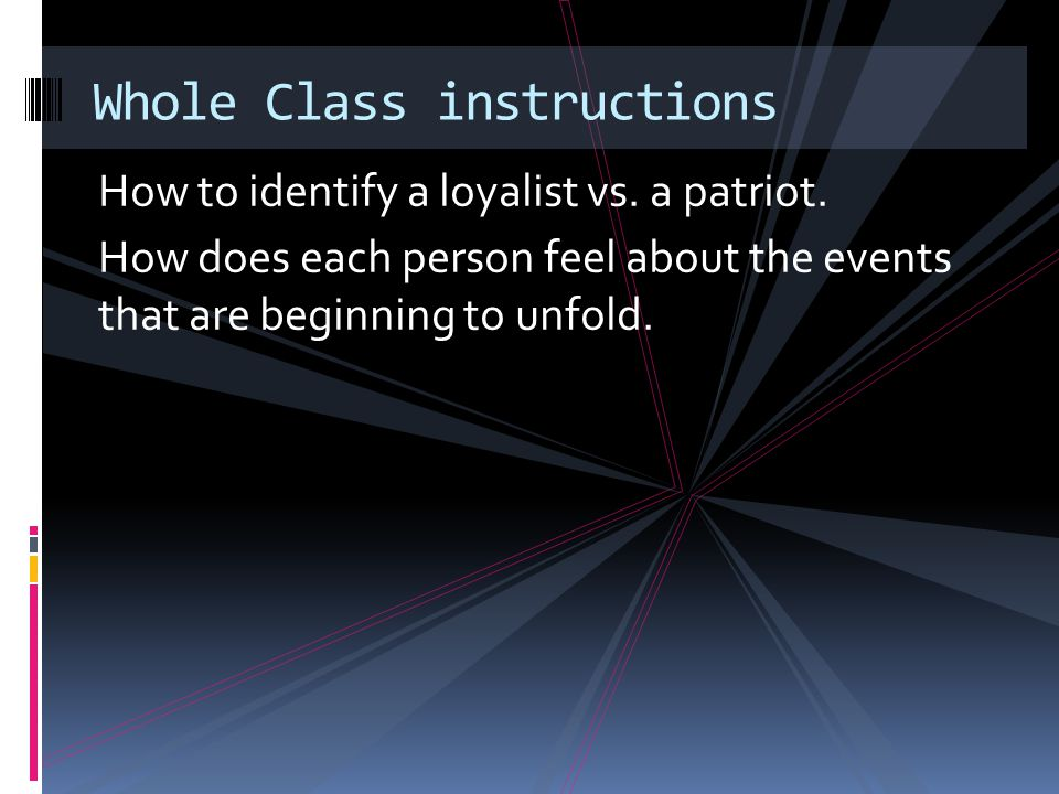 How to identify a loyalist vs. a patriot.