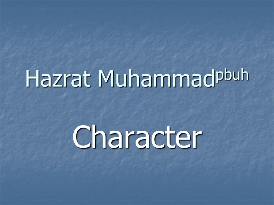 Hazrat Muhammad pbuh Character