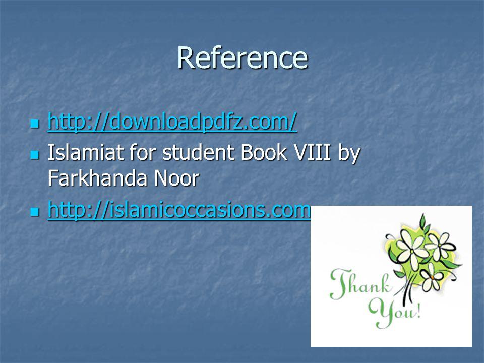 Reference http://downloadpdfz.com/ http://downloadpdfz.com/ http://downloadpdfz.com/ Islamiat for student Book VIII by Farkhanda Noor Islamiat for student Book VIII by Farkhanda Noor http://islamicoccasions.com http://islamicoccasions.com http://islamicoccasions.com