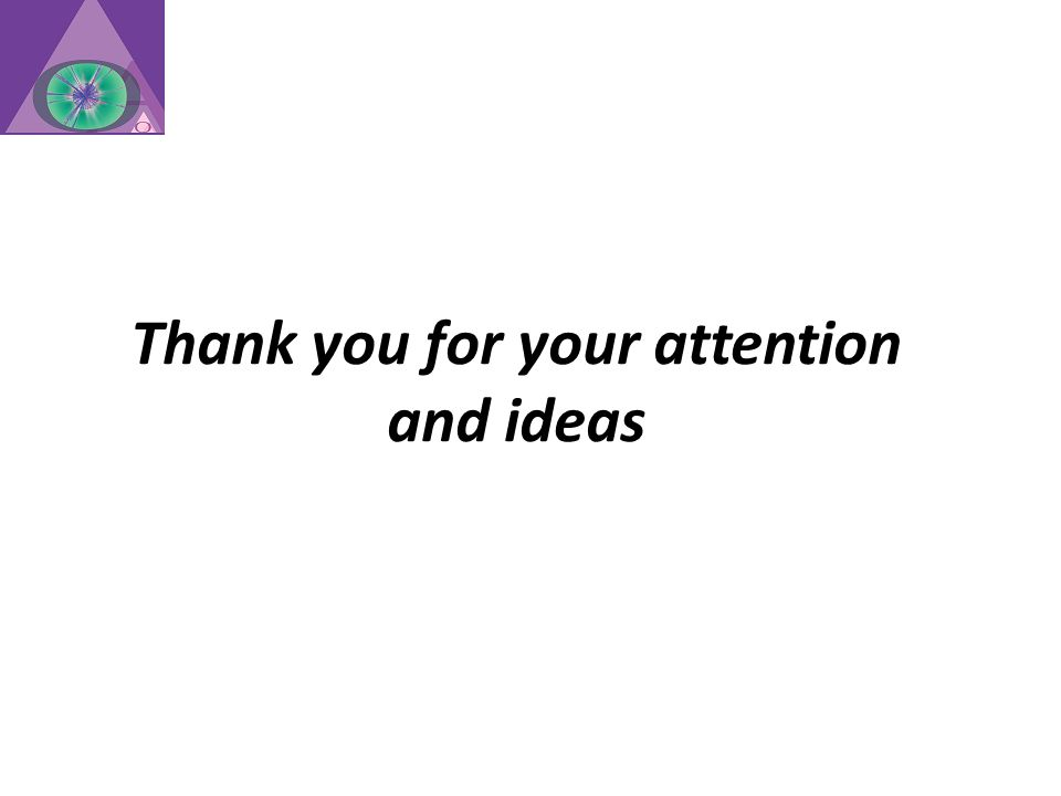 Thank you for your attention and ideas
